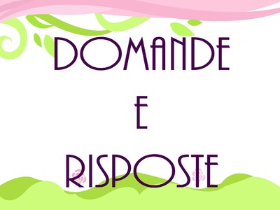 Domande e Risposte ep. 1 - Questions and Answers ep. 1