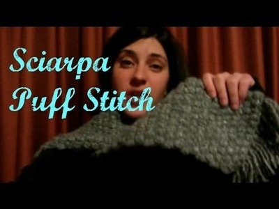 Tuorial Puff-stitch - sciarpa all'uncinetto