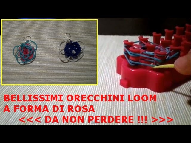 Tutorial Loom Bands - Bellissimi Orecchini a Forma di Rosa -  Italiano - www.mentepratika.it