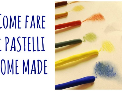 Come fare i PASTELLI Home made (Fare i colori) Arte per Te