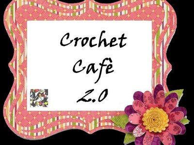 Crochet Cafè 2.0