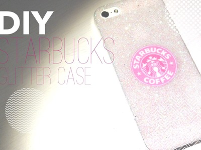 DIY Starbucks Glitter Case!