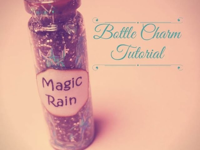 Magic Rain ~ Bottle Charm Tutorial | FairyFashionArt
