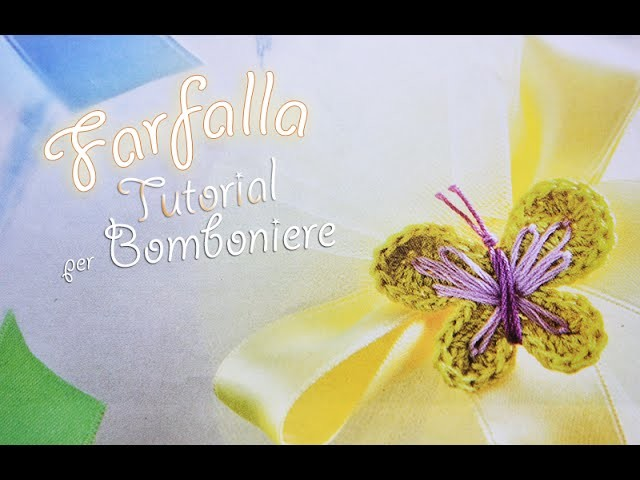 Tutorial bomboniere Farfalla Uncinetto (Crochet) 2.3