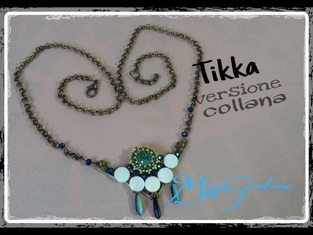 DIY : Tikka versione collana tutorial :)