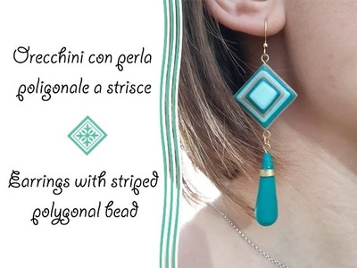 Polymer Clay Tutorial: Orecchini - Perla poligonale a strisce - Earrings - Striped Polygonal Bead