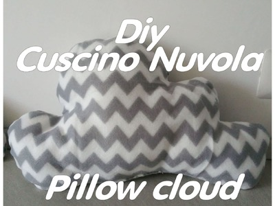 Diy: tutorial cuscino nuvola. Diy cloud pillow