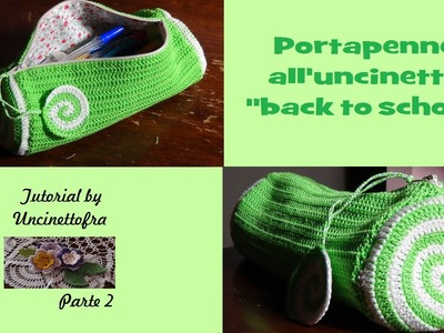 "Portapenne all'uncinetto tutorial ""back to school"" (parte 2)"