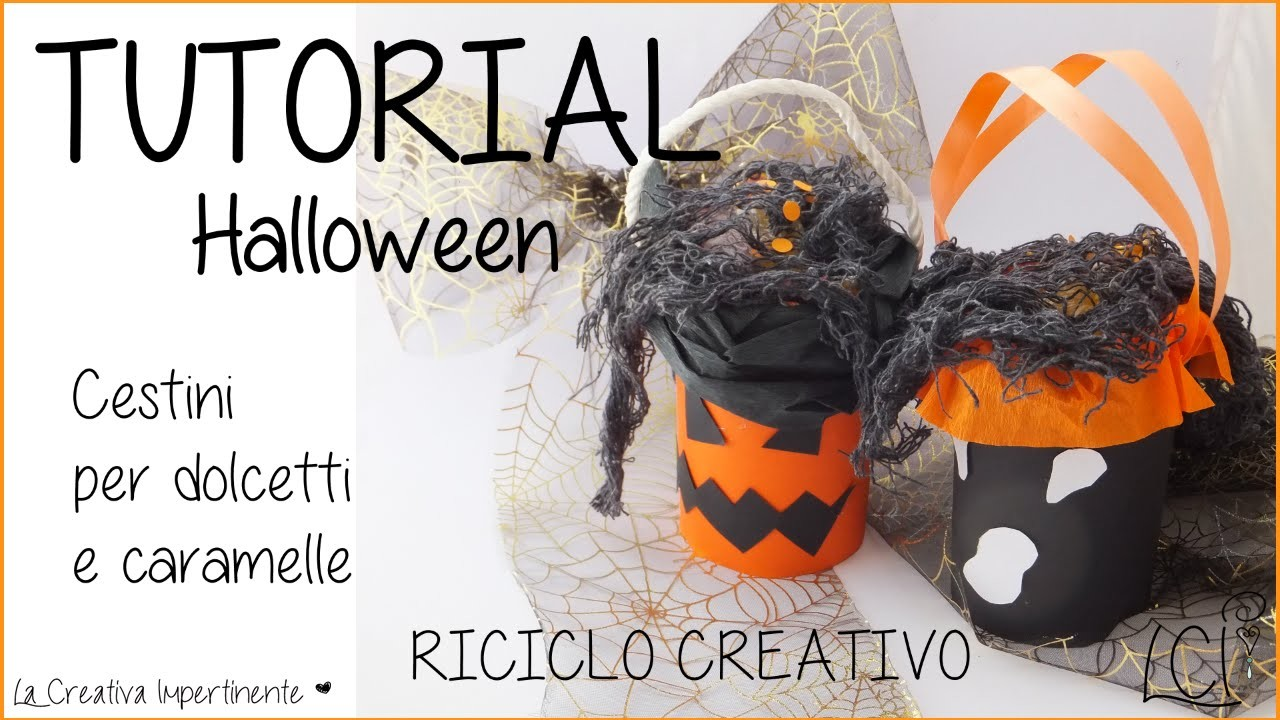 DIY - Tutorial Halloween -  Cestini per dolcetti o caramelle (Riciclo Creativo) - Trick or Treat Bag