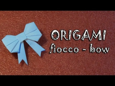 Origami, tutorial fiocco di carta - paper bow- ribbon