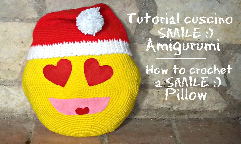 Cuscino SMILE Amigurumi | How to crochet a SMILE pillow