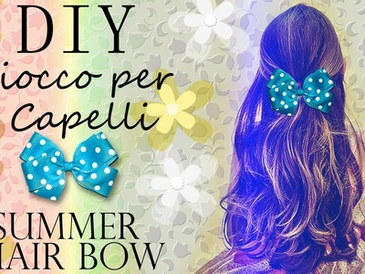 Tutorial: Fiocco per Capelli Estivo | DIY SUMMER HAIR BOW