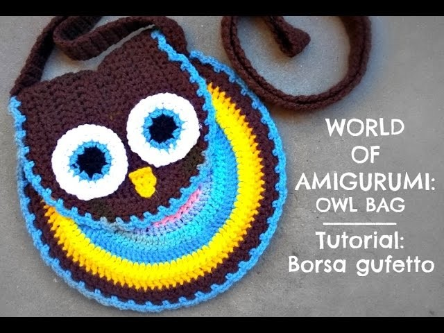Tutorial: Borsa gufetto all'uncinetto | How to crochet a owl bag