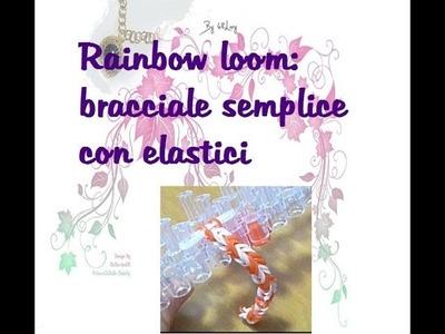 Rainbow loom: bracciale semplice