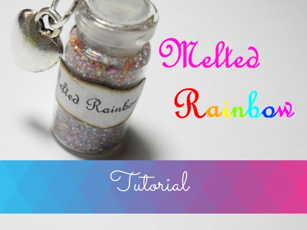 Melted Rainbow ღ Bottle Charm ↬ How to - Tutorial