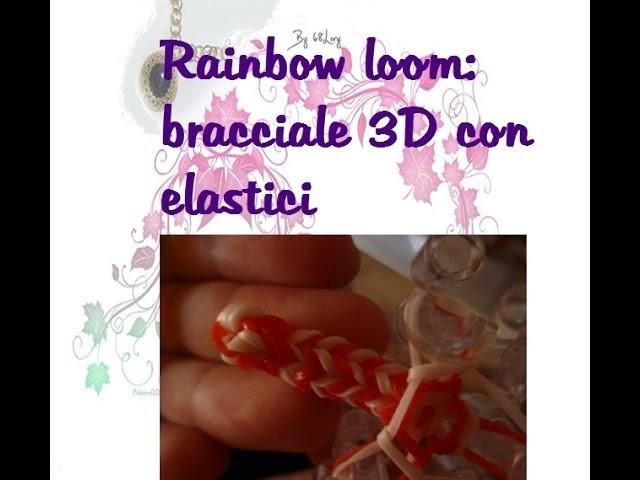 Rainbow loom: bracciale 3D