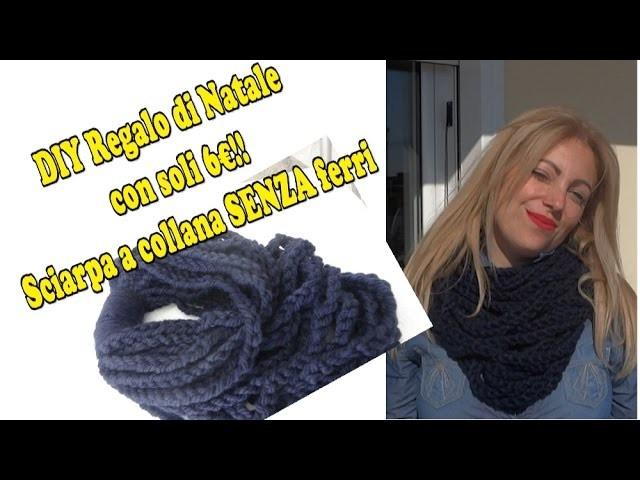 DIY Regalo di natale con soli 6€, sciarpa collana SENZA ferri #hobby-hand con voi
