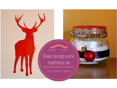 Decorazioni natalizie | DIY Holiday decorations | Nina's flow