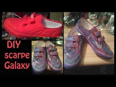 Giochini Maturi Ep. 22 : Scarpe Galaxy (galassia) DIY