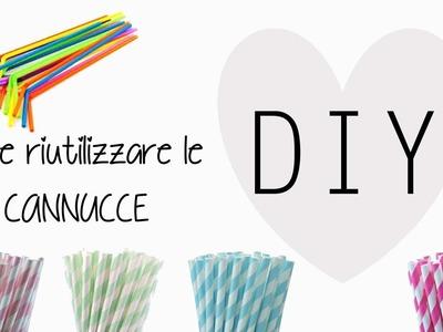 DIY: Come riutilizzare le Cannucce ^_^ ♡ Recycle Straws