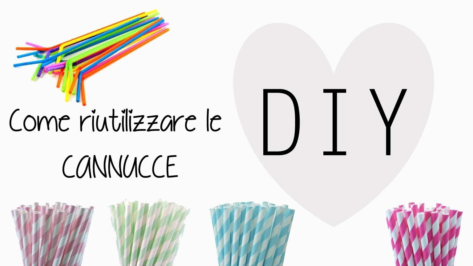 DIY: Come riutilizzare le Cannucce ^_^ ♡ Recycle Straws