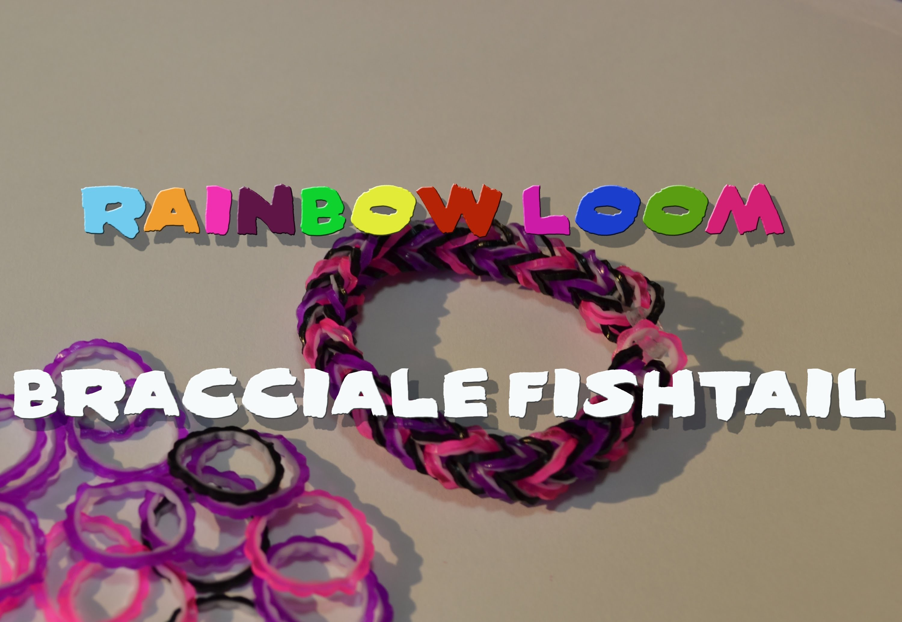 Rainbow Loom - Tutorial Bracciale Fishtail