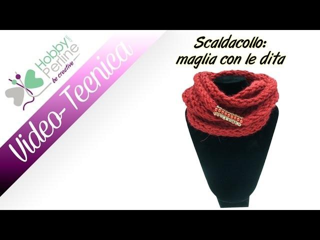 Fare la maglia con le dita | TECNICA - HobbyPerline.com