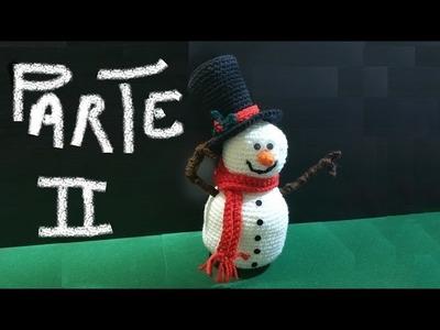 Pupazzo di neve all'uncinetto amigurumi parte II di II - crochet snowman muñeco de nieve en crochet