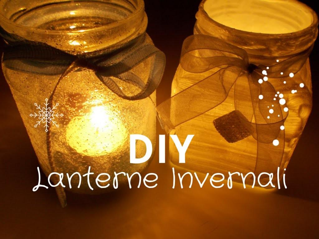 DIY ❄ Lanterne Invernali Fai da Te | Riciclo Creativo collab. SsVersion