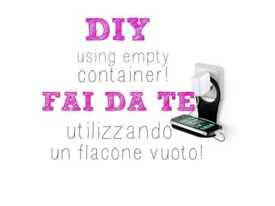 Creare un portacellulare riciclando un flacone! DIY phone charger holder! Fai da te; costo 0!