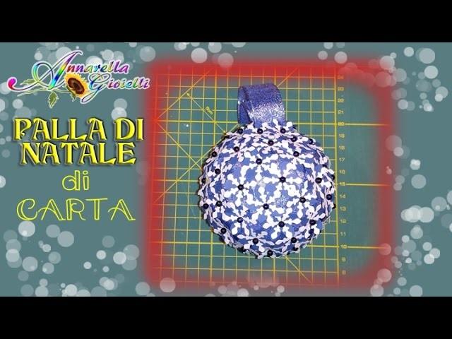 Tutorial palla di Natale di carta. | Christmas ball