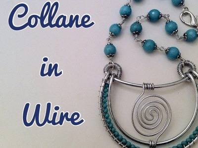 Wire Necklaces: video creazioni