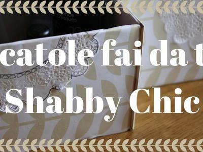 Scatole Shabby Chic fai da te | DIY Shabby Chic | Roberta Nina Ingrascì