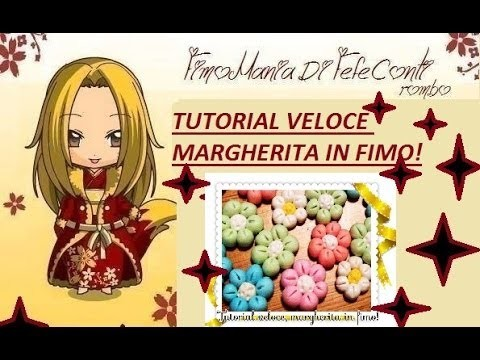 FIMO TUTORIAL VELOCE MARGHERITA IN FIMO! DAISY POLYMERCLAY!