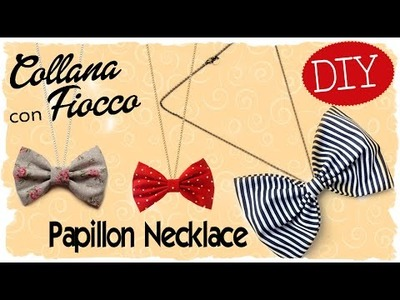Tutorial: Collana con Fiocco | DIY Papillon Necklace | Fabric Bow