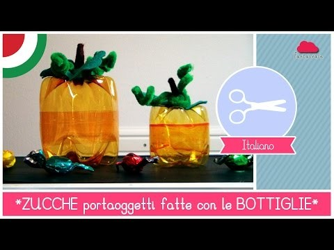 Come riciclare le bottiglie: ZUCCHE porta-caramelle DIY - Idea per Halloween