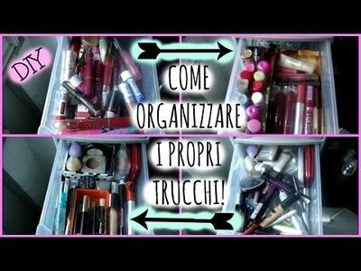 Come organizzare i propri trucchi (DIY+consigli)!! | CiuraCiura