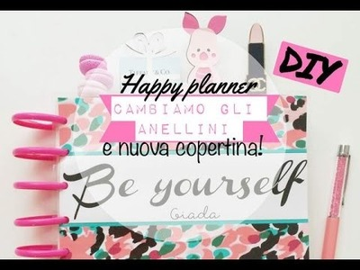 DIY - nuova cover Happy planner e anellini