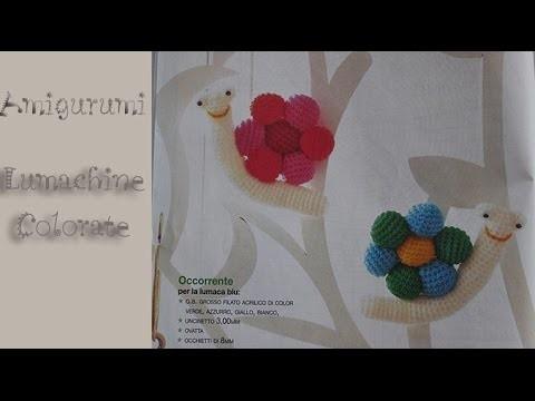Amigurumi : Lumaca colorata all' uncinetto - colorful snail crochet 1.1