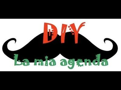Diy: Come organizzo la mia agenda.organizer