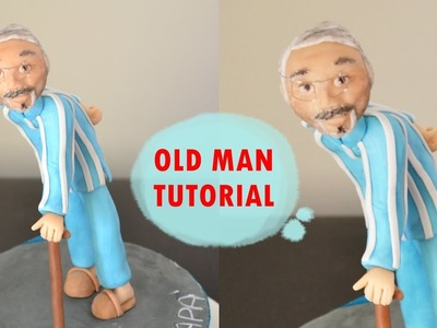 HOW TO MAKE OLD MAN CAKE TOPPER FONDANT - TUTORIAL UOMO ANZIANO TORTA PASTA DI ZUCCHERO