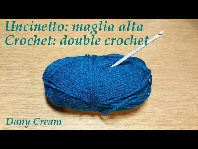 Uncinetto Lezione #3 Maglia alta - Crochet Lesson #3 Double crochet
