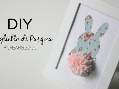 DIY Coniglietto di Pasqua #CHEAPISCOOL