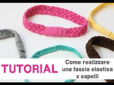 TUTORIAL - Come realizzare una fascia elastica x capelli