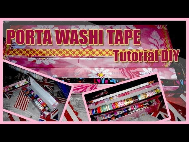 TUTORIAL DIY = Porta Washi Tape ● Idee Low Cost