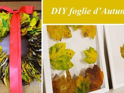 DIY d'Autunno: cosa realizzare con le foglie cadute