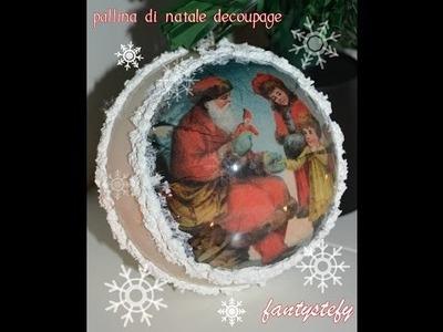 DIY Pallina di Natale Decoupage   FANTYSTEFY