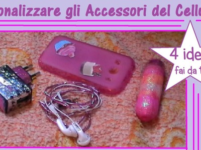 Personalizzare gli Accessori dello Smartphone - DIY Phone Ideas