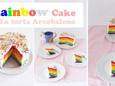 Rainbow Cake - Torta Arcobaleno