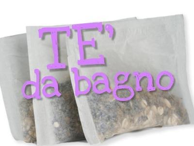 TE' DA BAGNO FAI DA TE - DIY bath teas -